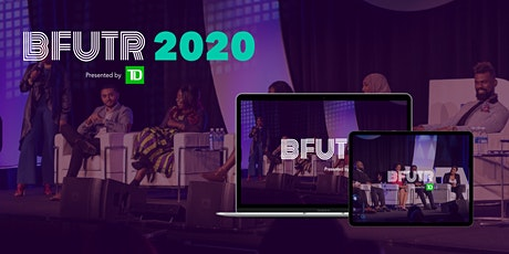 BFUTR 2020- Virtual (3D Experience) Tech Summit - Presented by TD tickets