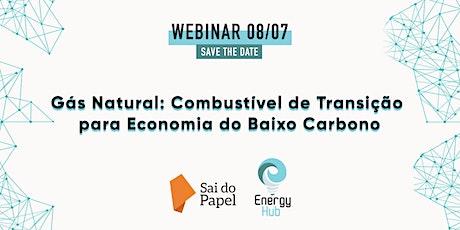 Gás Natural: Combustível de Transição para Economia do Baixo Carbono bilhetes