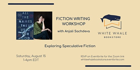Writing Workshop: Exploring Speculative Fiction, w/ Anjali Sachdeva tickets