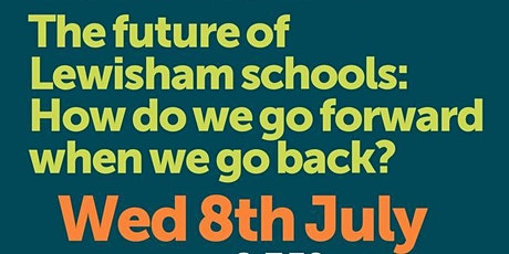 The Future of Lewisham Schools: How do we go forward when we go back? tickets
