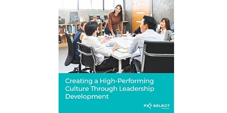 Webinar: Creating a High-Performing Culture Through Leadership Development Tickets