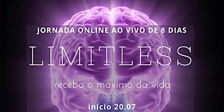 Limitless | alcance e receba o máximo da vida ingressos