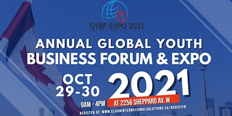 Annual Global Youth Business Forum & Expo (GYBF EXPO) 2021, Toronto, Canada tickets