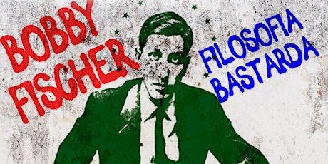 AdretFest: Filosofia Bastarda: Bobby Fischer entradas