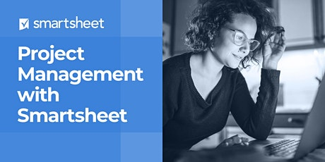 Project Management with Smartsheet - August 25th-27th tickets
