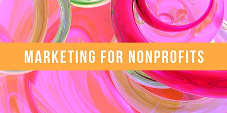 Marketing for Nonprofit Organizations Online Class tickets