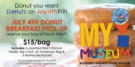 July 4th Donut Breakfast Pick Up... Raising Dough for MY Museum!!!! tickets