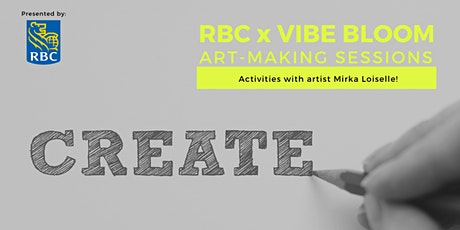 RBC x VIBE BLOOM Art Making Session: with Mirka Loiselle! tickets
