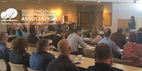 West Michigan Food Processing Association  Fall Stakeholder Meeting tickets