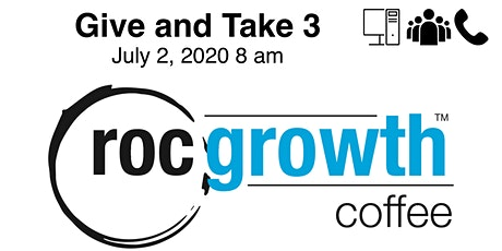 RocGrowth Virtual Coffee Give and Take 3, Thursday July 2, 2020 tickets