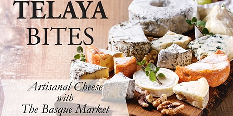Telaya Bites: Artisanal Cheese with The Basque Market tickets