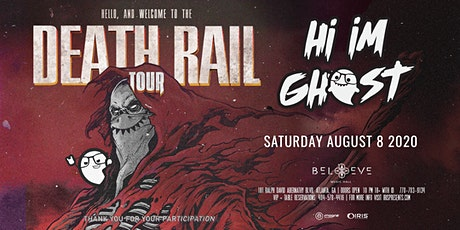 Hi I'm Ghost - Death Rail Tour | IRIS at Believe | Sat Aug 8 tickets