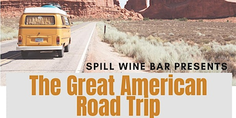 Spill Wine Bar's The Great American Road Trip- A Virtual Wine Tasting tickets