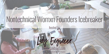 Nontechnical Womxn Founders Icebreaker (1x1 matches) tickets