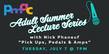 PMAC Summer Adult Lecture Series tickets