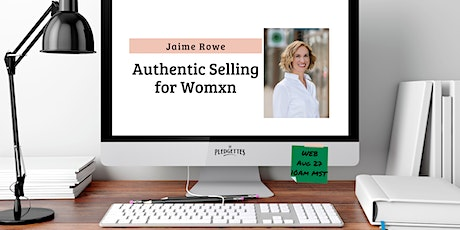 Authentic Selling for Womxn with Jaime Rowe of Cultivate Advisors tickets