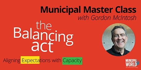 Municipal Master Class: Balancing Act, with Gordon McIntosh tickets