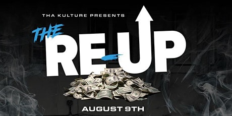 Tha Kulture Presents : The Re-Up tickets