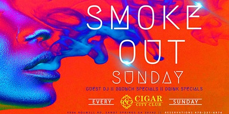 Smoke Out Sunday: The Ultimate Sunday experience tickets