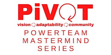 PiVOT PowerTeam and Mastermind Series - Cohort 3 tickets