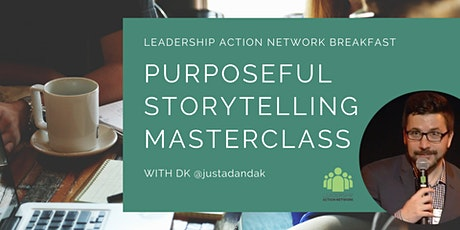 Leadership Action Network: Purposeful Storytelling Masterclass tickets
