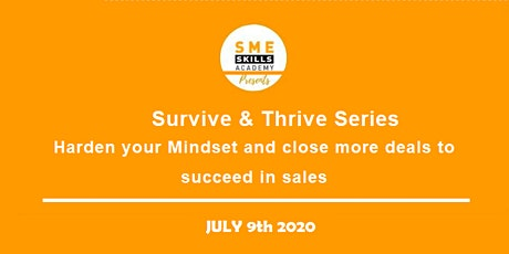 Survive & Thrive: Harden your Mindset, close more deals & succeed in sales tickets