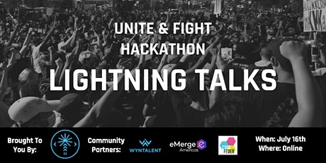 Unite & Fight Hackathon Lightning Talks tickets