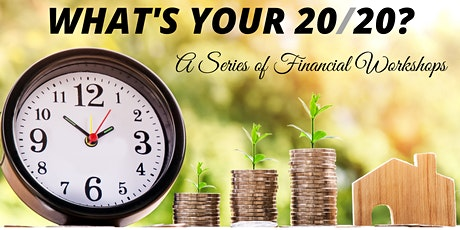 What's Your 20/20: Your Financial Security. Protect And Save! tickets