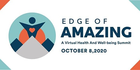 Edge of Amazing 2020: A Virtual Health and Well-being Summit tickets