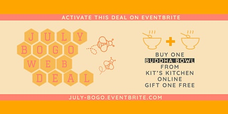 Activate your July BOGO Deal (Buy ONE Buddha Bowl, Gift one FREE) tickets