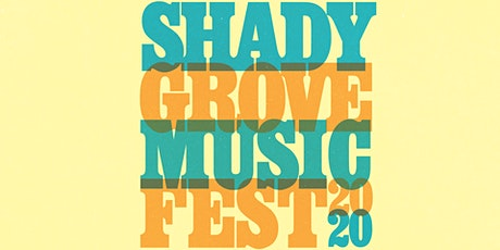 2020 Shady Grove Music Fest tickets
