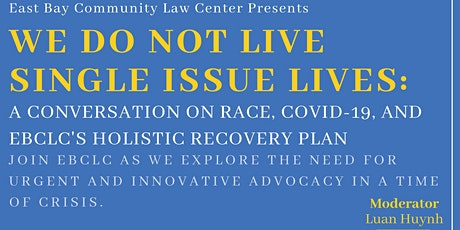 We Do Not Live Single Issue Lives: Race, COVID-19, and Holistic Recovery tickets