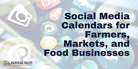 Social Media Calendars for Farmers, Markets, and Food Businesses tickets