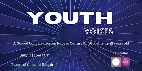 Youth Voices: Guided Conversation on Race and Culture for 14 - 18 year olds tickets