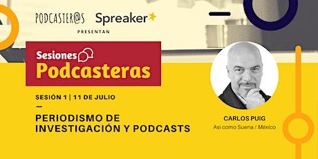Sesiones Podcasteras #1: Periodismo de investigación y Podcasts entradas