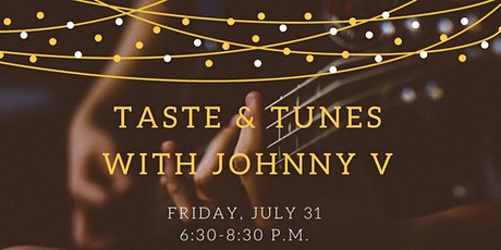 Taste & Tunes with Johnny V: A Summer Concert Series tickets
