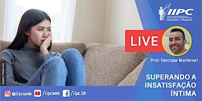 Live – Superando a Insatisfação Intima