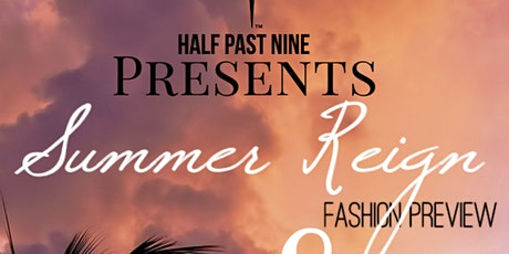 Summer Reign Fashion Preview & Birthday Celebration tickets