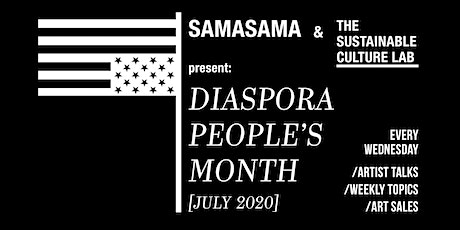 SAMASAMAxSCL July Art Series: Diaspora People's Month tickets