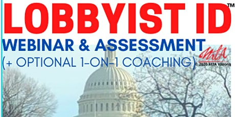 Lobbyist ID™: Webinar and Assessment (+ Optional 1-on-1 Coaching) tickets
