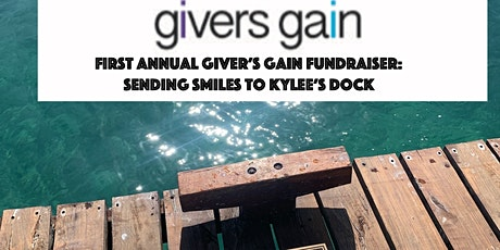 First Annual Givers Gain Fundraiser: Sending Smiles To Kylee's Dock tickets