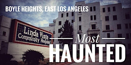 Boyle Heights: Most Haunted (July) tickets