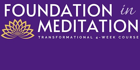 Foundation in Meditation: Transformational 4-Week Course tickets