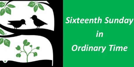 Mass for Sixteenth Sunday in Ordinary Time tickets