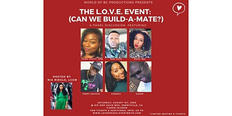 "The L.O.V.E. Event: A Panel Discussion (Can We ""Build-A-Mate""?) tickets"