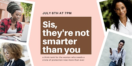 Online Event: Sis, they're not smarter than you tickets