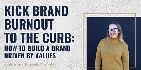 Kick Brand Burnout to the Curb: Pivot to a Brand Driven by Values biglietti