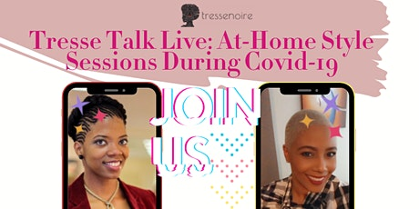 Tresse Talk Live! Natural Hair Styling Tips & Tricks during COVID-19 tickets