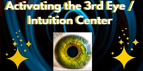 Activating the 3rd Eye / Psychic Intuition Intro Class tickets