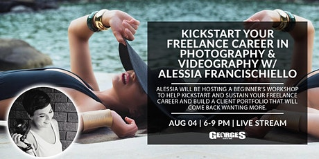 Kickstart your Freelance Career in Photography & Videography w/ Alessia F. tickets